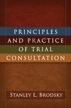 Principles and Practice of Trial Consultation