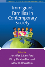 Immigrant Families in Contemporary Society - Edited by Jennifer E. Lansford, Kirby Deater-Deckard, and Marc H. BornsteinAfterword by Carola Suarez-Orozco