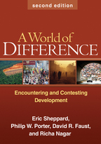 A World of Difference - Eric Sheppard, Philip W. Porter, David R. Faust, and Richa Nagar