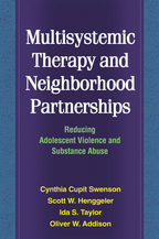 Multisystemic Therapy and Neighborhood Partnerships - Cynthia Cupit Swenson, Scott W. Henggeler, Ida S. Taylor, and Oliver W. Addison