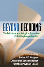 Beyond Decoding - Edited by Richard K. Wagner, Christopher Schatschneider, and Caroline Phythian-Sence