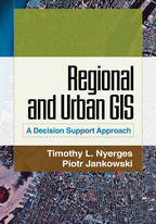 Regional and Urban GIS - Timothy L. Nyerges and Piotr Jankowski