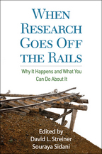 When Research Goes Off the Rails - Edited by David L. Streiner and Souraya Sidani
