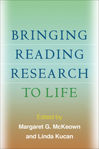 Bringing Reading Research to Life - Edited by Margaret G. McKeown and Linda Kucan