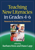 Teaching New Literacies in Grades 4-6 - Edited by Barbara Moss and Diane Lapp