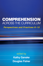 Comprehension Across the Curriculum - Edited by Kathy Ganske and Douglas Fisher
