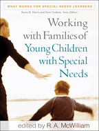 Working with Families of Young Children with Special Needs - Edited by R. A. McWilliam