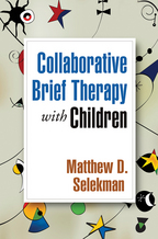 Collaborative Brief Therapy with Children - Matthew D. Selekman