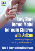 Early Start Denver Model for Young Children with Autism - Sally J. Rogers and Geraldine Dawson
