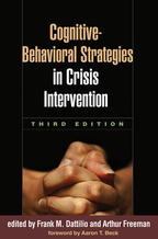 Cognitive-Behavioral Strategies in Crisis Intervention - Edited by Frank M. Dattilio and Arthur Freeman