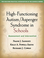 High-Functioning Autism/Asperger Syndrome in Schools - Frank J. Sansosti, Kelly A. Powell-Smith, and Richard J. Cowan