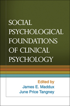 Social Psychological Foundations of Clinical Psychology - Edited by James E. Maddux and June Price Tangney