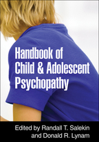 Handbook of Child and Adolescent Psychopathy - Edited by Randall T. Salekin and Donald R. Lynam