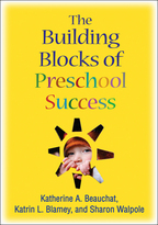 The Building Blocks of Preschool Success - Katherine A. Beauchat, Katrin L. Blamey, and Sharon Walpole