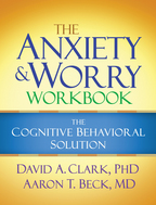 The Anxiety and Worry Workbook - David A. Clark and Aaron T. Beck