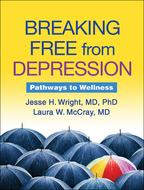 Breaking Free from Depression - Jesse H. Wright and Laura W. McCray