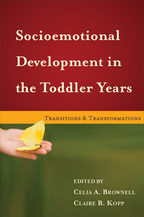 Socioemotional Development in the Toddler Years - Edited by Celia A. Brownell and Claire B. Kopp