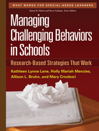 Managing Challenging Behaviors in Schools - Kathleen Lynne Lane, Holly Mariah Menzies, Allison L. Bruhn, and Mary Crnobori