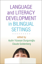 Language and Literacy Development in Bilingual Settings - Edited by Aydin Yücesan Durgunoglu and Claude Goldenberg