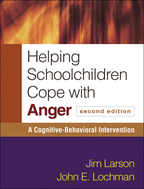 Helping Schoolchildren Cope with Anger: Second Edition: A Cognitive-Behavioral Intervention