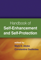 Handbook of Self-Enhancement and Self-Protection - Edited by Mark D. Alicke and Constantine Sedikides