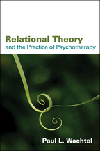 Relational Theory and the Practice of Psychotherapy - Paul L. Wachtel
