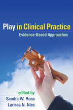 Play in Clinical Practice - Edited by Sandra W. Russ and Larissa N. Niec