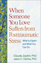 When Someone You Love Suffers from Posttraumatic Stress - Claudia Zayfert and Jason C. DeViva