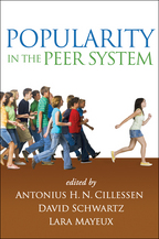 Popularity in the Peer System - Edited by Antonius H. N. Cillessen, David Schwartz, and Lara Mayeux