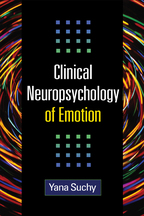Clinical Neuropsychology of Emotion - Yana Suchy