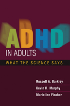 ADHD in Adults - Russell A. Barkley, Kevin R. Murphy, and Mariellen Fischer