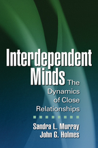Interdependent Minds - Sandra L. Murray and John G. Holmes