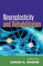Neuroplasticity and Rehabilitation, Edited by Sarah A. Raskin