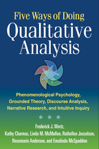 Five Ways of Doing Qualitative Analysis - Frederick J. Wertz, Kathy Charmaz, Linda M. McMullen, Ruthellen Josselson, Rosemarie Anderson, and Emalinda McSpadden