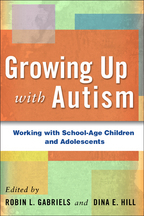 Growing Up with Autism - Edited by Robin L. Gabriels and Dina E. Hill