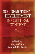 Socioemotional Development in Cultural Context - Edited by Xinyin Chen and Kenneth H. Rubin