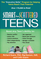Smart but Scattered Teens - Richard Guare, Peg Dawson, and Colin Guare