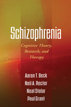 Schizophrenia - Aaron T. Beck, Neil A. Rector, Neal Stolar, and Paul Grant
