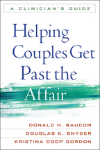 Helping Couples Get Past the Affair - Donald H. Baucom, Douglas K. Snyder, and Kristina Coop Gordon