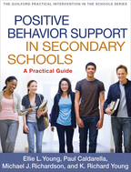 Positive Behavior Support in Secondary Schools - Ellie L. Young, Paul Caldarella, Michael J. Richardson, and K. Richard Young