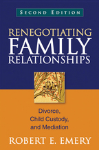 Renegotiating Family Relationships: Second Edition: Divorce, Child Custody, and Mediation