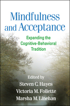 Mindfulness and Acceptance - Edited by Steven C. Hayes, Victoria M. Follette, and Marsha M. Linehan