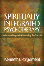 Spiritually Integrated Psychotherapy - Kenneth I. Pargament