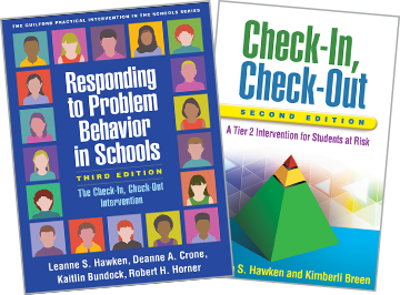 Check-In, Check-Out: Second Edition: A Tier 2 Intervention for Students at Risk, Responding to Problem Behavior in Schools: Third Edition: The Check-In, Check-Out Intervention