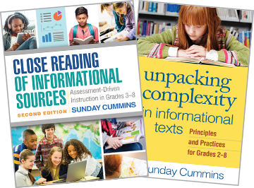 Unpacking Complexity in Informational Texts: Principles and Practices for Grades 2-8 and Close Reading of Informational Sources: Second Edition: Assessment-Driven Instruction in Grades 3-8
