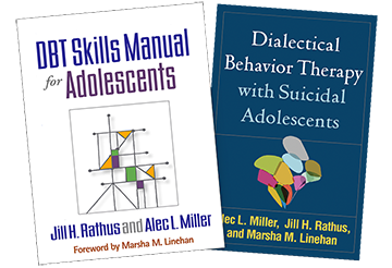 DBT Skills Manual for Adolescents, Dialectical Behavior Therapy with Suicidal Adolescents