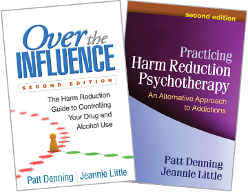 Over the Influence: Second Edition: The Harm Reduction Guide to Controlling Your Drug and Alcohol Use, Practicing Harm Reduction Psychotherapy: Second Edition: An Alternative Approach to Addictions