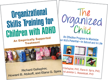 The Organized Child: An Effective Program to Maximize Your Kid&, 39;s Potential—in School and in Life, Organizational Skills Training for Children with ADHD: An Empirically Supported Treatment