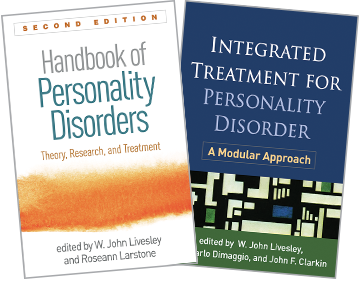 Integrated Treatment for Personality Disorder: A Modular Approach and Handbook of Personality Disorders: Second Edition: Theory, Research, and Treatment