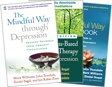 The Mindful Way through Depression: Freeing Yourself from Chronic Unhappiness, The Mindful Way Workbook: An 8-Week Program to Free Yourself from Depression and Emotional Distress, Mindfulness-Based Cognitive Therapy for Depression: Second Edition